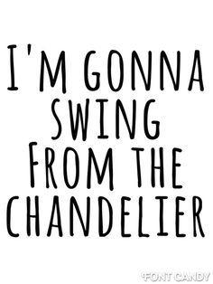 Lyric chandelier shia chandelier ideas chandelier canciones sia frases de pinterest mozeypictures Gallery