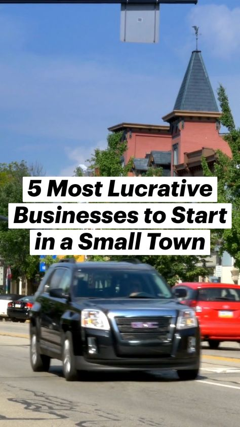 5 Most Lucrative Businesses to Start in a Small Town