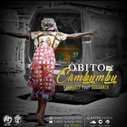 Kiambote Obito Do Cambumbu Feat Dusanza In 2020 Musica Kizomba Zouk
