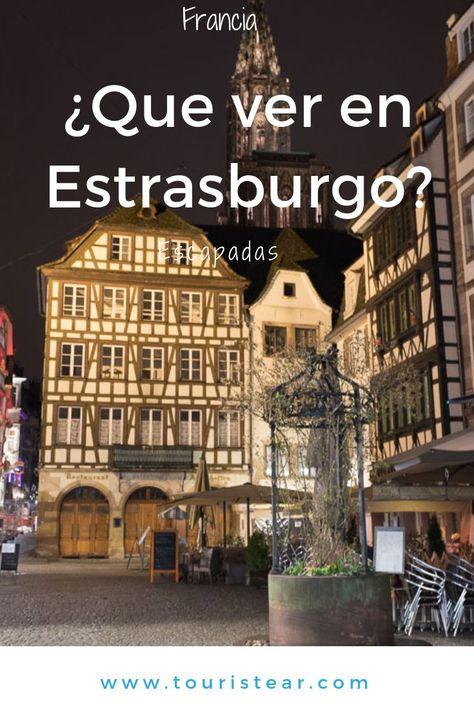 1 Día De Visita Por Estrasburgo Capital De La Alsacia Estrasburgo Alsacia Viajes Navidad