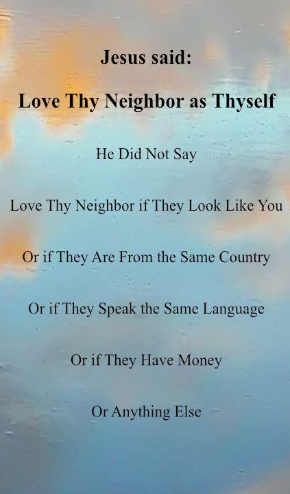 Jesus Said Love Thy Neighbor As Thyself Jesus Quotes Love Thy Neighbor Neighbor Quotes