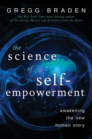 The Science Of Self Empowerment By Gregg Braden 9781401949327 Penguinrandomhouse Com Books In 2020 Self Empowerment Gregg Braden Empowerment