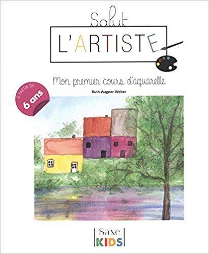 Telecharger Salut L Artiste Mon Premier Cours D Aquarelle Pdf