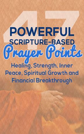 47 Powerful And Effective Prayer Points With Bible Verses