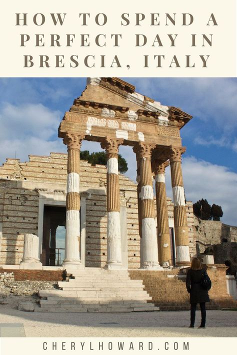 Visit Brescia: How to Spend a Perfect 24 Hours in Brescia