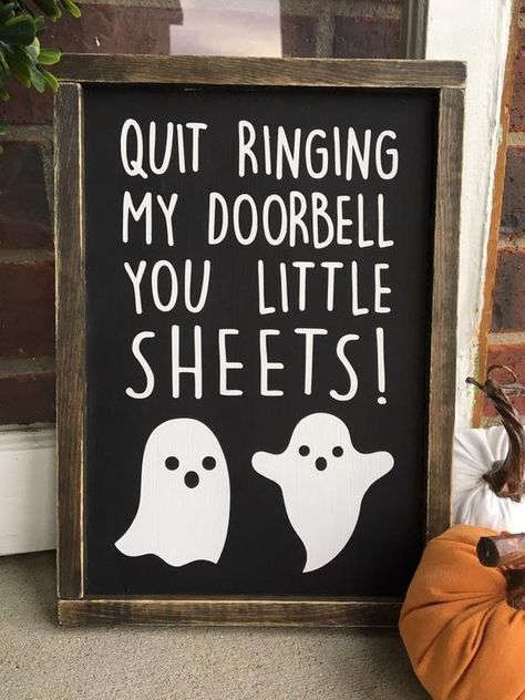 Quit Ringing My Doorbell You Little Sheets Sign Halloween Wood Signs, Halloween Wood Crafts, Rustic Halloween, Outdoor Halloween, Halloween Ghosts, Halloween Projects, Diy Halloween Decorations, Halloween 2020, Holidays Halloween