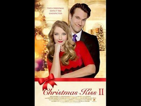 A Christmas Kiss 2 2014 Youtube Movies Pinterest