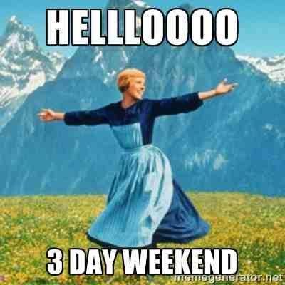 20 Best 3 Day Weekend Memes 3dayweekendhumor 20 Best 3 Day Weekend Memes Sayingimages Com 3dayweekendhumor 20 Best 3 Day W Weekend Humor Weekend Meme Humor
