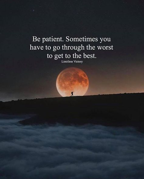 Be patient. Sometimes you have to go through the worst to get to the best. - #fa... - #fa #patient #worst