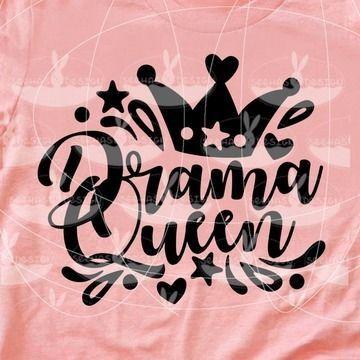 Drama Queen Svg Dxf Plotterdatei Drama Queens Drama Plotterdatei