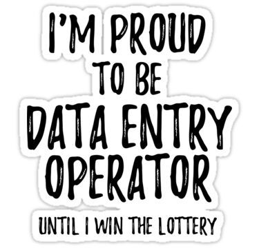 I M Proud To Be Data Entry Operator Until I Win The Lottery Funny Gift For Coworker Office Gag Joke Sticker By Funny Quotes Funny Quotes Funny Quotes Sarcasm Winning The Lottery