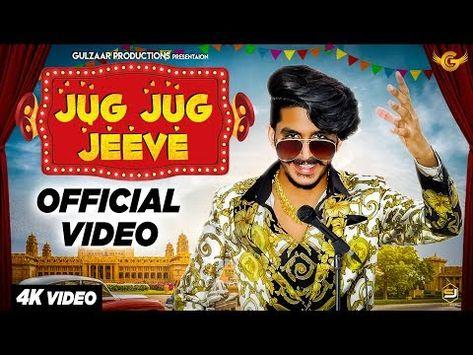 Jug Jug Jeeve Gulzaar Chhaniwala Video Song Download Hd With Images Songs Mp3 Song Download Lyrics