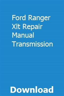 Ford Ranger Xlt Repair Manual Transmission Ford Ranger Manual Transmission Repair Manuals