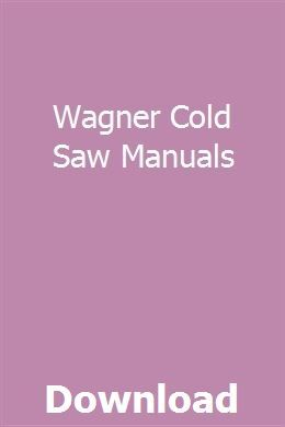 Wagner Cold Saw Manuals Hvac Design Manual Maths Solutions