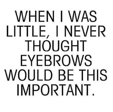 Makeup Quotes Humor Hilarious Eyebrows 39 Ideas For 2019 Makeup Humor Makeup Quotes Makeup Memes
