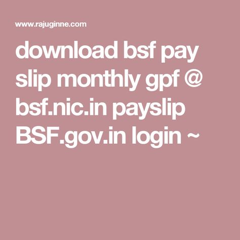 download bsf pay slip monthly gpf @ bsfnicin payslip BSFgovin - monthly pay slip