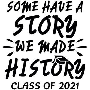 Senior Class Shirts - Custom Senior Class T-Shirt Design - We Made History (idea-366w2) - www.izadesign.com for more senior class t-shirt design ideas - Class of 2021 - #seniorclassshirts  #seniorclassof2021  #classof2021 Senior Year Quotes, Senior Graduation Quotes, Graduation Shirts For Family, Graduation Caps, Grad Cap, Graduation Announcements, Graduation Invitations, College Graduation, Graduation Ideas