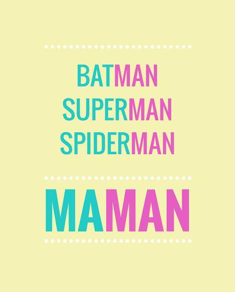 """Tous les super-héros ont un nom qui finit par """"man"""" : Batman, Superman, Spiderman... et Maman."""