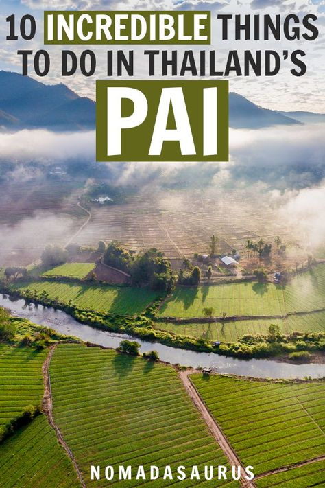 Don't miss the charming Pai when you travel Thailand! Here are ten incredible things to do. #pai #thailand #thailandtravel #thingstodoinpai