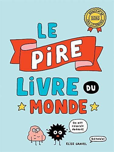 Nouveau Livre Humour Le Pire Livre Du Monde De Elise