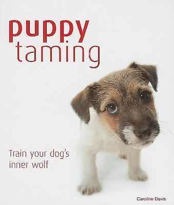 Puppy Taming Training Your Dogs Inner Wolf Stress Free Step By