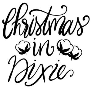 Christmas In Dixie Svg.Christmas In Dixie Cricut Silhouette Design Silhouette