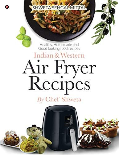 Indian Western Air Fryer Recipes Healthy Homemade And Https