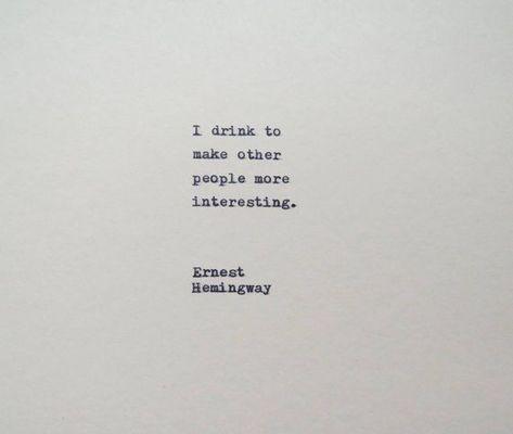 Ernest Hemingway Drinking Quote Hand Typed On Typewriter