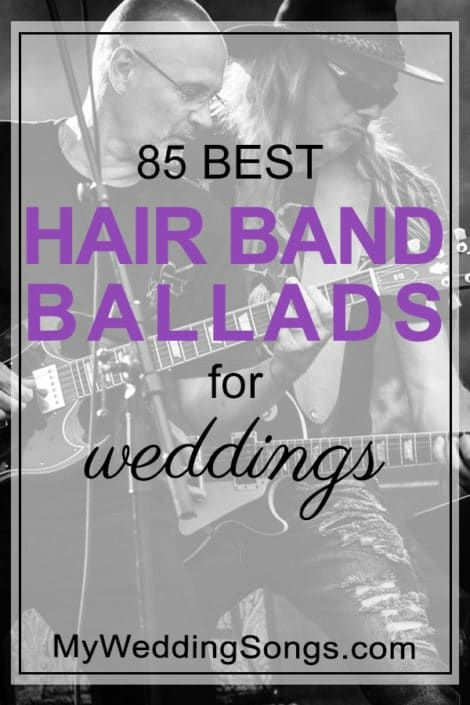 Power Ballads From Hair Bands Best 85 Ballad Wedding Songs