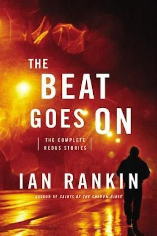 The Beat Goes On : Ian Rankin is a big, big name in crime fiction–but you likely know that already. Finally, to the joy of his many adoring fans, Rankin's Inspector Rebus  stories will all be collected in one volume along with some new material that fans won't have read before. Whether you're a Rankin superfan or just want a good yarn, it would be hard to go wrong with this long-anticipated tome. There are 29 stories collected here, and they will whet the appetite of newcomers and satisfy...