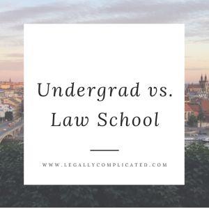 Undergrad vs. Law School