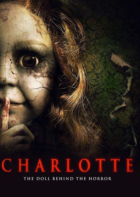 Cine Para Todos Los Gustos Charlotte Estreno 2018 Terror Sinopsis Trailer Cine Peliculas Poster