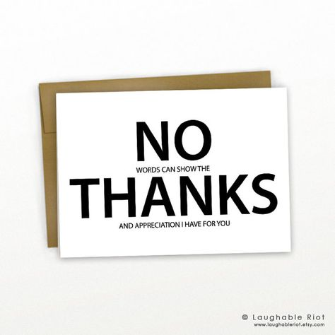 Funny Thank You Card ~ No Thanks by Laughable Riot