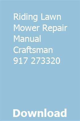 Riding Lawn Mower Repair Manual Craftsman 917 273320 Pdf Download Craftsman Download Law Lawn Mower Repair Repair Craftsman Lawn Mower Parts
