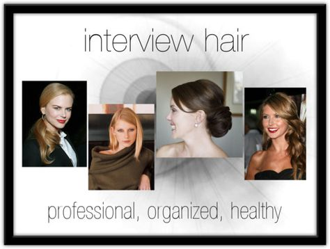 Hair How To Wear Your Hair For An Interview Interview Hairstyles Job Interview Hairstyles Easy Hairdos
