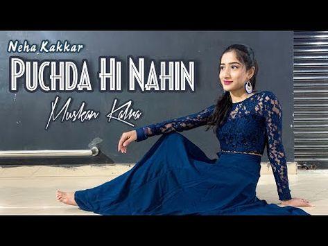 Puchda Hi Nahin Neha Kakkar Rohit Khandelwal Dance Video Muskan Kalra Youtube Di 2020 Video Youtube