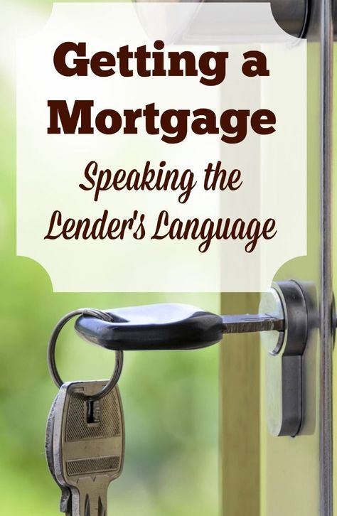 Getting a Mortgage: Speaking the Lender's Language