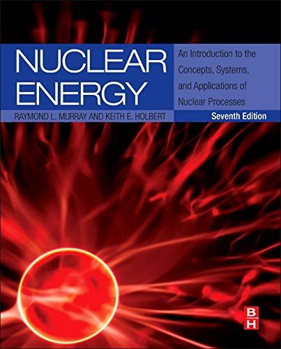 Download Pdf Nuclear Energy An Introduction To The Concepts Systems And Applications Of Nuclear Processes Nuclear Energy Nuclear Medicine Nuclear Engineering