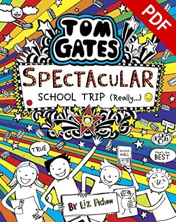 Epub Tom Gates 17 Tom Gates Spectacular School Trip Really