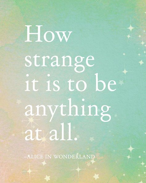How Strange It Is To Be Anything At All Words Quotes Ad Art