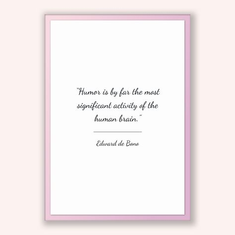 Edward De Bono Quote, Edward De Bono Poster, Edward De Bono Print, Printable Poster, Humor is by far the most significant activity of the...