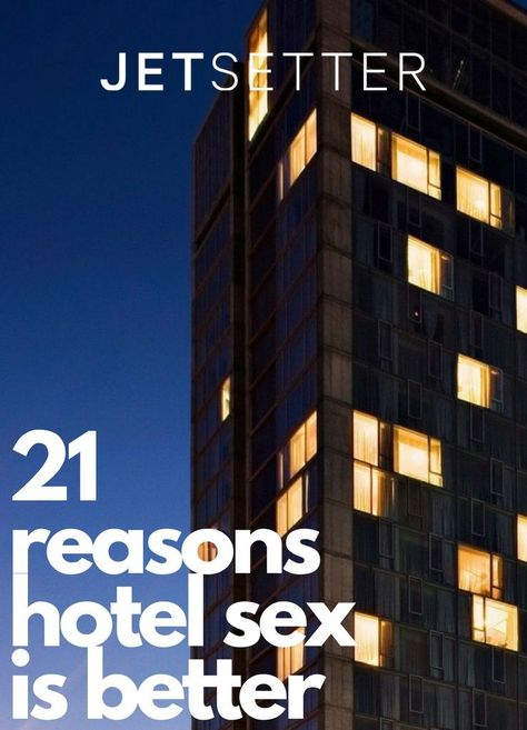 Hotel sex is the Cadillac of coital activity, so it comes as no surprise that 80 percent of Jetsetters agree it's a whole lot steamier than your average at-home hump. Cosmo writer Anna Breslaw gives us the scoop on why you should check in, check each other out and hang up the Do Not Disturb sign. Plus, Siobhan Reid picks the world's hottest hotels for getting it on.