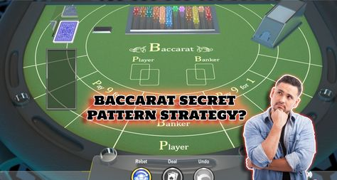 Secret Baccarat Pattern Strategy That you need to know!!!