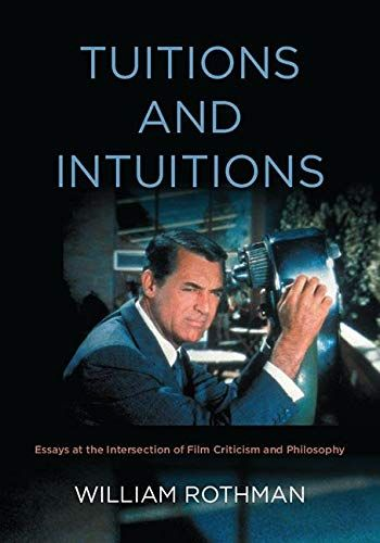 Free Download Pdf Tuitions And Intuitions Essays At The Intersection Of Film Criticism And Philosophy Suny Horizons Of Cinema Free Epub Free Kindle Books Ebooks Books To Read