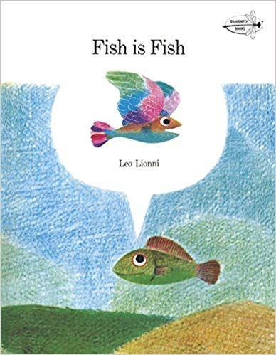 Fish Is Fish Leo Lionni Leo Lionni Picture Book Good Books