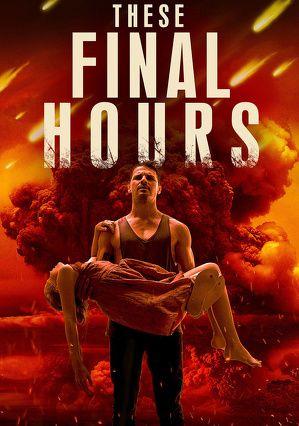 These Final Hours Te Ostatnie Godziny 2013 Lektor Pl 1080p Wideo W Cda Pl Streaming Movies Movie Posters Free Movies Online