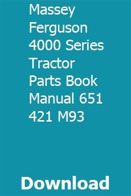 Massey Ferguson 4000 Series Tractor Parts Book Manual 651 421 M93 Tractor Parts Tractors Massey Ferguson