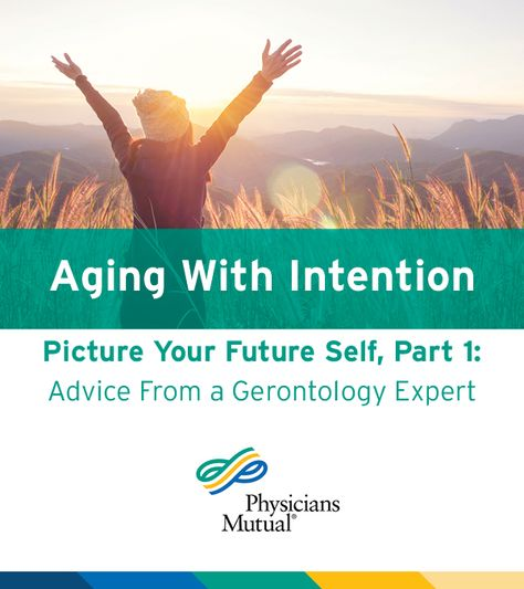 Learn How To Age With Intention Aging Advice Retirement