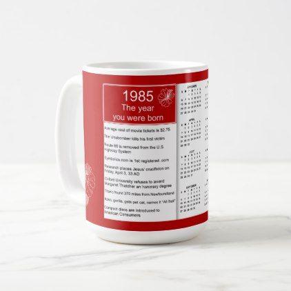 Birthday 1985 Calendar Gift Coffee Mug Zazzle Com Mugs Coffee