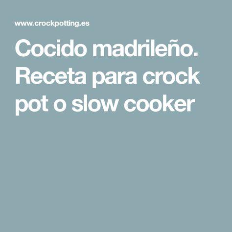 Cocido madrileño. Receta para crock pot o slow cooker